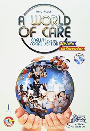 A world of care. English for the social sector. Per le Scuole superiori. Con e-book. Con espansione online. Con Libro: Resource book [Lingua inglese] 1 Libreria Baldini - Comprare e vendere libri scolastici usati e nuovi