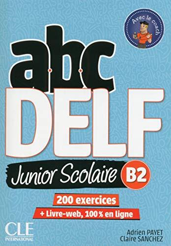 ABC DELF Junior scolaire - Niveau B2 - Livre + DVD + Livre-web - Nouvelle édition [Lingua francese]: 200 exercices 1 Libreria Baldini - Comprare e vendere libri scolastici usati e nuovi