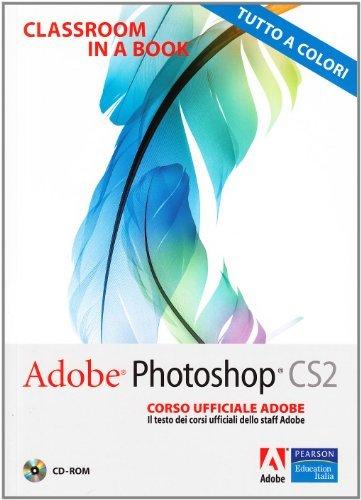 Adobe Photoshop CS2. Classroom in a book. Corso ufficiale Adobe. Con CD-ROM 1 Libreria Baldini - Comprare e vendere libri scolastici usati e nuovi