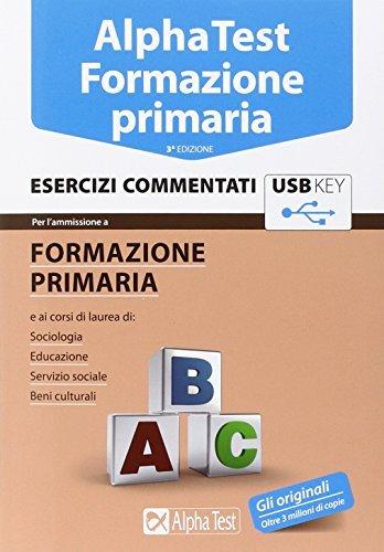 Alpha Test. Formazione primaria. Esercizi commentati. Con chiave USB 1 Libreria Baldini - Comprare e vendere libri scolastici usati e nuovi