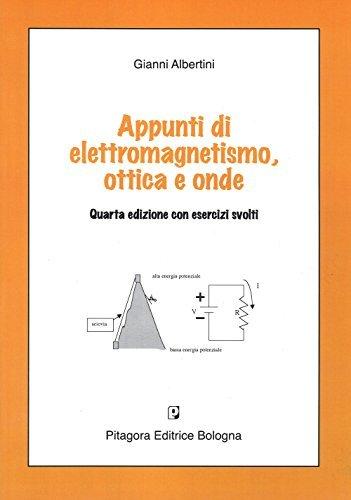 Appunti di elettromagnetismo, ottica e onde 1 Libreria Baldini - Comprare e vendere libri scolastici usati e nuovi