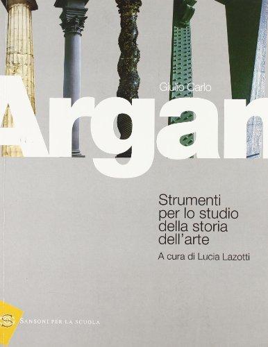 Argan - Strumenti per lo Studio della Storia dell'Arte 1 Libreria Baldini - Comprare e vendere libri scolastici usati e nuovi