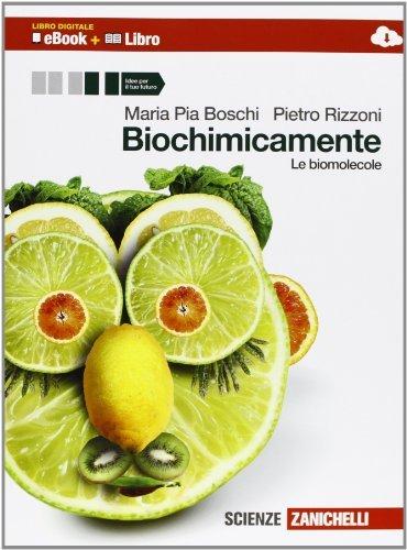 Biochimicamente. Le biomolecole. Per le Scuole superiori. Con e-book. Con espansione online 1 Libreria Baldini - Comprare e vendere libri scolastici usati e nuovi