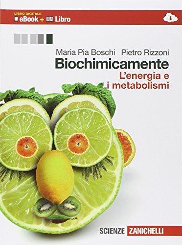 Biochimicamente. L'energia e i metabolismi. Per le Scuole superiori. Con e-book. Con espansione online 1 Libreria Baldini - Comprare e vendere libri scolastici usati e nuovi