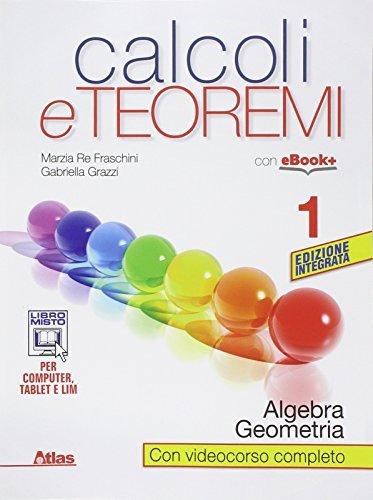 Calcoli e teoremi. Algebra e geometria. Per le Scuole superiori. Con e-book. Con espansione online (Vol. 1) 1 Libreria Baldini - Comprare e vendere libri scolastici usati e nuovi