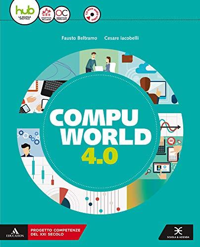 Compuworld 4.0. Per gli Ist. tecnici e professionali. Con e-book. Con espansione online. Con CD-ROM 1 Libreria Baldini - Comprare e vendere libri scolastici usati e nuovi