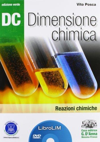 Dc. Dimensione chimica. Reazioni chimiche. Ediz. verde. LibroLIM. Per il Liceo scientifico. Con DVD-ROM. Con espansione online 1 Libreria Baldini - Comprare e vendere libri scolastici usati e nuovi
