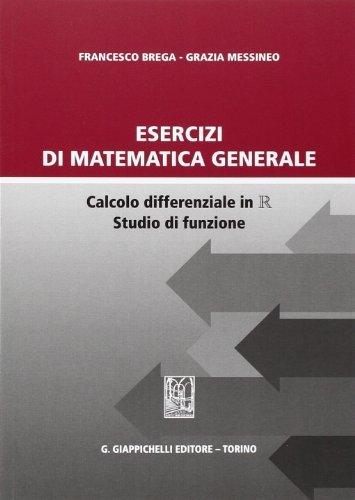 Esercizi di matematica generale. Calcolo differenziale in R studio di funzione 1 Libreria Baldini - Comprare e vendere libri scolastici usati e nuovi