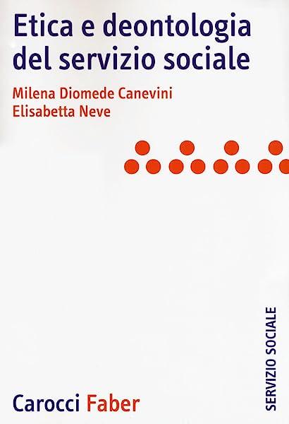 Etica e deontologia del servizio sociale 1 Libreria Baldini - Comprare e vendere libri scolastici usati e nuovi