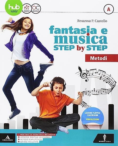 Fantasia e musica step by step. Per la Scuola media. Con e-book. Con espansione online. Con 3 DVD-ROM. Con Libro: Sestino. Metodo-Generi-Storia (Vol. A-B-C) 1 Libreria Baldini - Comprare e vendere libri scolastici usati e nuovi