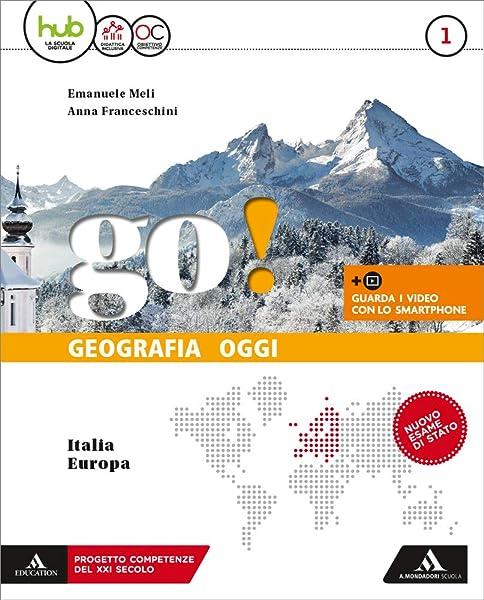 GO! Geografia oggi Volume 1 Italia - Europa + Atlante 1 su HUB Young: Vol. 1 1 Libreria Baldini - Comprare e vendere libri scolastici usati e nuovi