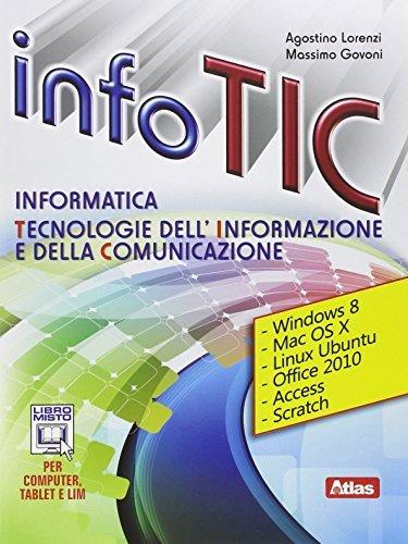 Info Tic. Informatica. Tecnologie dell'informazione e della comunicazione. Per le Scuole superiori. Con e-book. Con espansione online 1 Libreria Baldini - Comprare e vendere libri scolastici usati e nuovi