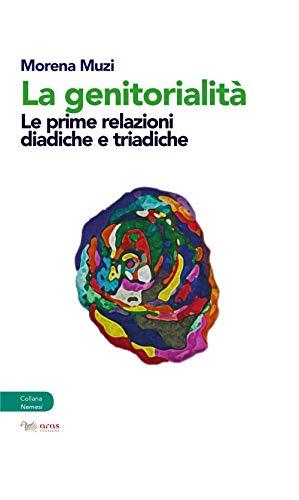 La genitorialità. Le prime relazioni diadiche e triadiche 1 Libreria Baldini - Comprare e vendere libri scolastici usati e nuovi