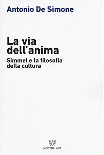 La via dell'anima. Simmel e la filosofia della cultura 1 Libreria Baldini - Comprare e vendere libri scolastici usati e nuovi