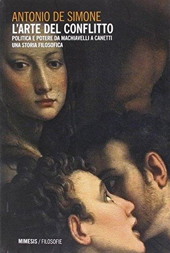 L'arte del conflitto. Politica e potere da Machiavelli a Canetti 1 Libreria Baldini - Comprare e vendere libri scolastici usati e nuovi