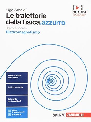 Le traiettorie della fisica.azzurro. Elettromagnetismo. Per le Scuole superiori. Con e-book 1 Libreria Baldini - Comprare e vendere libri scolastici usati e nuovi