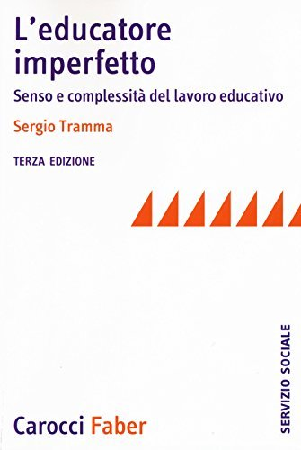 L'educatore imperfetto. Senso e complessità del lavoro educativo 1 Libreria Baldini - Comprare e vendere libri scolastici usati e nuovi
