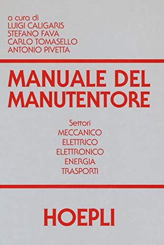 Manuale del manutentore. Per gli Ist. tecnici industriali 1 Libreria Baldini - Comprare e vendere libri scolastici usati e nuovi