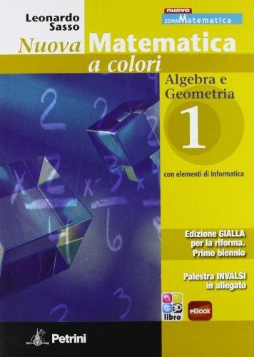 N.MAT.COL.GIALLA ALG.GEOM 1+IN: Vol. 1 1 Libreria Baldini - Comprare e vendere libri scolastici usati e nuovi