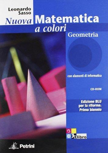 Nuova Matematica a Colori: Geometria per le Scuole Superiori con CD e Espansione Online 1 Libreria Baldini - Comprare e vendere libri scolastici usati e nuovi