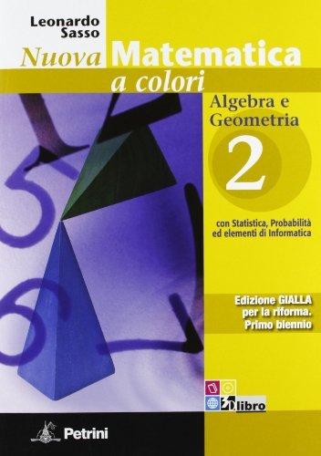 Nuova matematica a colori. Ediz. gialla. Algebra e Geometria 2. Per le Scuole superiori. Con espansione online: Vol. 2 1 Libreria Baldini - Comprare e vendere libri scolastici usati e nuovi