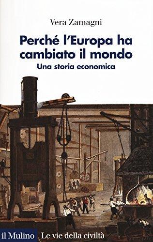 Perché l'Europa ha cambiato il mondo. Una storia economica 1 Libreria Baldini - Comprare e vendere libri scolastici usati e nuovi