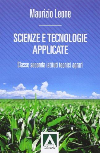Scienze e tecnologie applicate. Per gli Ist. tecnici agrari. Con espansione online 1 Libreria Baldini - Comprare e vendere libri scolastici usati e nuovi