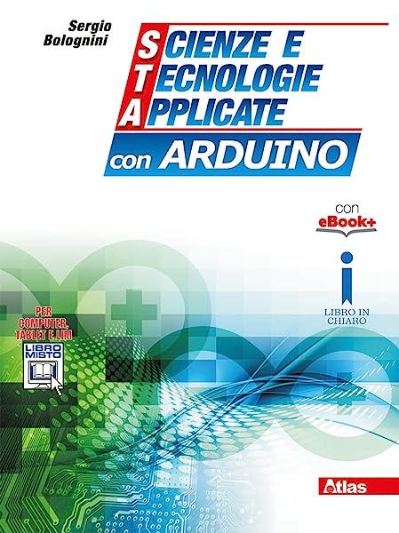 Scienze e tecnologie applicate con Arduino. Per gli Ist. tecnici. Con e-book. Con espansione online 1 Libreria Baldini - Comprare e vendere libri scolastici usati e nuovi