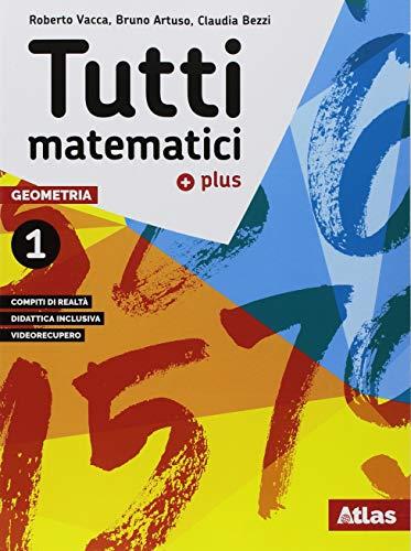 Tutti matematici 1 Plus. Aritmetica 1. Geometria 1. Matematica attiva. Per la Scuola media. Con ebook. Con espansione online 1 Libreria Baldini - Comprare e vendere libri scolastici usati e nuovi