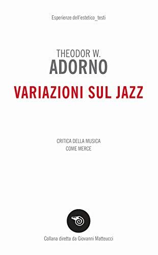 Variazioni sul jazz. Critica della musica come merce 1 Libreria Baldini - Comprare e vendere libri scolastici usati e nuovi
