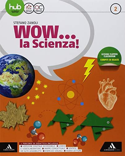 Wow... la scienza. Per la Scuola media. Con e-book. Con espansione online (Vol. 2) 1 Libreria Baldini - Comprare e vendere libri scolastici usati e nuovi